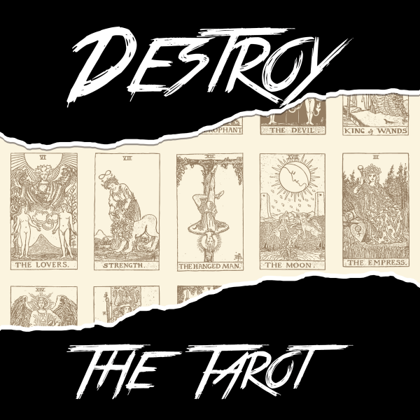 Destroy the Tarot